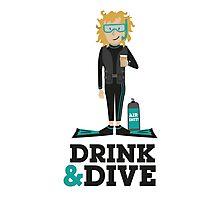 Drink and Dive - Scuba Diver - Blonde Short Hair Photographic Print