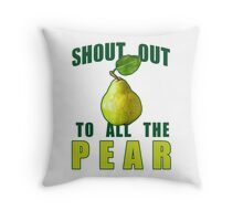 Shout Out To All The Pear Throw Pillow