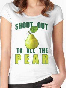 Shout Out To All The Pear Women's Fitted Scoop T-Shirt