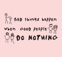 Bad Things Happen When Good People Do Nothing by chaosfilter