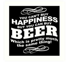 Limited Edition 'You Can't buy happiness, but, you can buy beer' Funny T-Shirt and Accessories Art Print