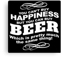 Limited Edition 'You Can't buy happiness, but, you can buy beer' Funny T-Shirt and Accessories Canvas Print