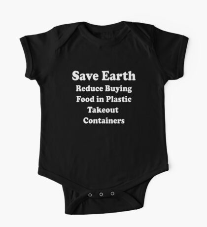 Takeout Containers - Save Earth Stop Buying Plastics One Piece - Short Sleeve