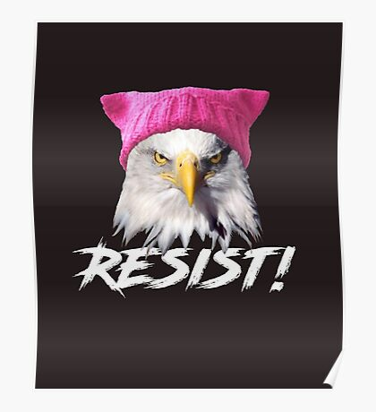 Resist - Bald Eagle Wearing Pink Knitted Pussy Hat Poster