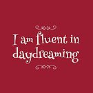 Fluent in Daydreaming by Diana Sénèque