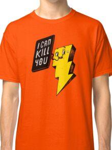 I can kill you! Classic T-Shirt