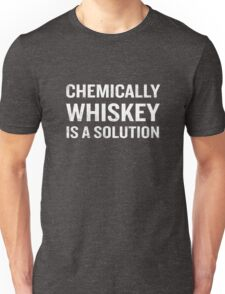 Chemically Whiskey Is A Solution Funny Drinking Unisex T-Shirt