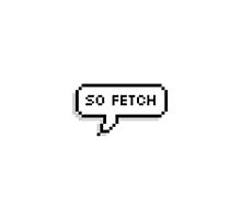 SO FETCH by FabHarrison