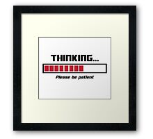 Thinking Loading Bar Please Be Patient Framed Print