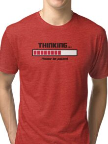 Thinking Loading Bar Please Be Patient Tri-blend T-Shirt