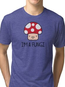 I'm a Fungi Fun Guy Mushroom Tri-blend T-Shirt