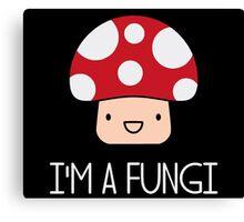 I'm a Fungi Fun Guy Mushroom Canvas Print