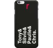 Tony & Silvio & Paulie & Chris. iPhone Case/Skin