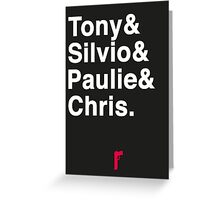 Tony & Silvio & Paulie & Chris. Greeting Card