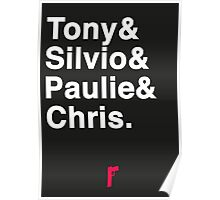 Tony & Silvio & Paulie & Chris. Poster