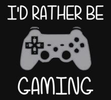 I'd Rather Be Video Gaming by TheShirtYurt