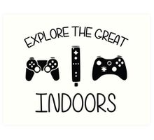 Explore The Great Indoors Video Games Art Print