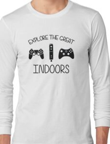 Explore The Great Indoors Video Games Long Sleeve T-Shirt