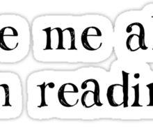 Leave Me Alone I'm Reading Sticker