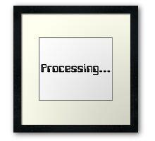 Processing Framed Print