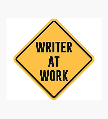 Writer at Work Working Caution Sign Photographic Print