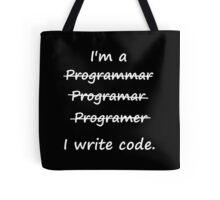 I'm a Programmer I Write Code Bad Speller Tote Bag