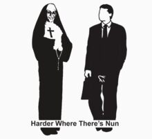 Harder Where There's Nun by grubbanax