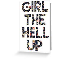 Girl The Hell Up Greeting Card