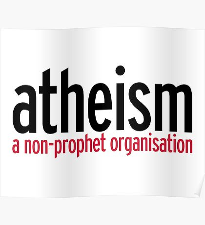 Atheism Funny Quote Poster