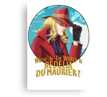 Where in the world is Bedelia Du Maurier? Canvas Print