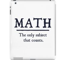 Math The Only Subject That Counts iPad Case/Skin