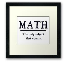 Math The Only Subject That Counts Framed Print