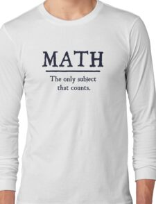 Math The Only Subject That Counts Long Sleeve T-Shirt