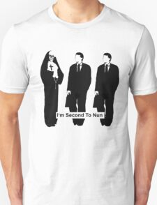 I'm Second To Nun T-Shirt