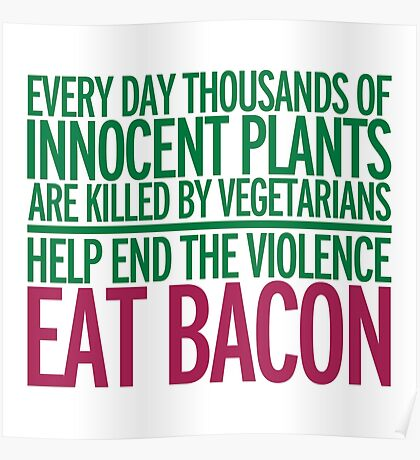 Eat Bacon Funny Quote Poster