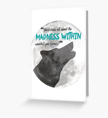 The Madness Within Greeting Card