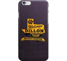 Welcome to Dillon iPhone Case/Skin
