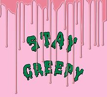 Stay Creepy (pink drip) by skyekathryn