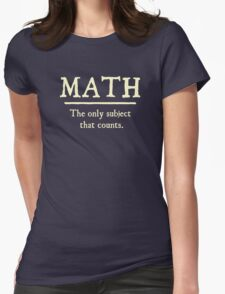 Math The Only Subject That Counts Womens Fitted T-Shirt