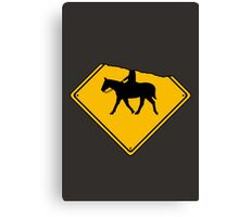 Watch for Horses and Headless Riders Canvas Print