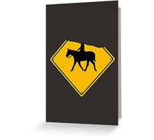 Watch for Horses and Headless Riders Greeting Card