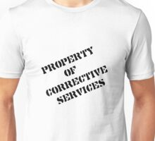 Property of Corrective Services Unisex T-Shirt
