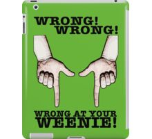 Finger Guns! Wrong at your weenie! iPad Case/Skin