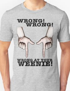 Finger Guns! Wrong at your weenie! T-Shirt