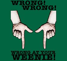 Finger Guns! Wrong at your weenie! Unisex T-Shirt