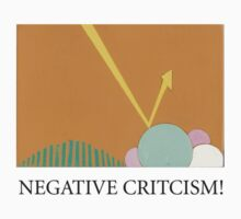Negative Criticism! by AJ  Mandala