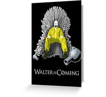 Breaking Bad - Walter is Coming Greeting Card