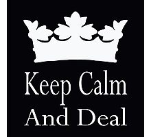 keep calm and deal Photographic Print