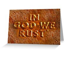 In God We Rust Greeting Card