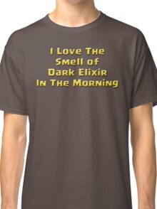 I Love The Smell of Dark Elixir Classic T-Shirt